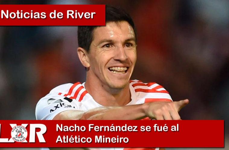 Nacho Fernández se fué al Atlético Mineiro