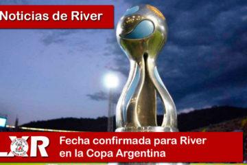 Fecha confirmada para River en la Copa Argentina