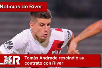 Tomás Andrade rescindió su contrato con River