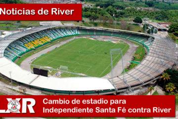 Cambio de estadio para Independiente Santa Fe contra River