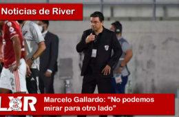 Marcelo Gallardo no podemos mirar para otro lado