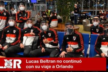 Lucas Beltran no continuó con su viaje a Orlando