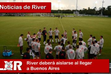 River deberá aislarse al llegar a Buenos Aires