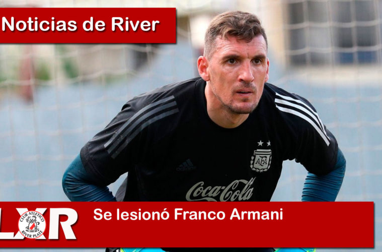 Se lesionó Franco Armani